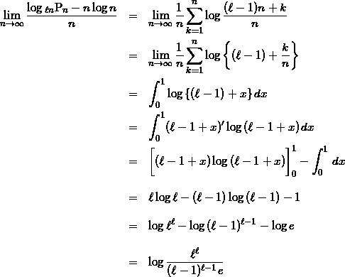 \begin{eqnarray*} \lim_{n \to \infty} \frac{\log{{}_{\ell n}{\rm P}_{n}} - n\log{n}}{n} & = & \lim_{n \to \infty}\frac{1}{n}\sum_{k = 1}^{n} \log{\frac{(\ell-1) n+k}{n}} \\ & = & \lim_{n \to \infty}\frac{1}{n}\sum_{k = 1}^{n} \log{\left\{(\ell -1) + \frac{k}{n}\right\}} \\ & = & \int_{0}^{1} \log{\{(\ell - 1)+x\}}\,dx \\ & = & \int_{0}^{1} (\ell-1+x)'\log{(\ell-1+x)}\,dx \\ & = & \biggl[ (\ell - 1 +x)\log{(\ell - 1+x)} \biggr]_{0}^{1} - \int_{0}^{1}\,dx \\ [10pt] & = & \ell \log{\ell} - (\ell -1)\log{(\ell -1)} -1 \\  [10pt] & = &  \log{\ell^\ell} - \log{(\ell -1)^{\ell -1}} -\log{e} \\ [10pt] & = &  \log{\frac{\ell^\ell}{(\ell -1)^{\ell -1}e}} \end{eqnarray*}